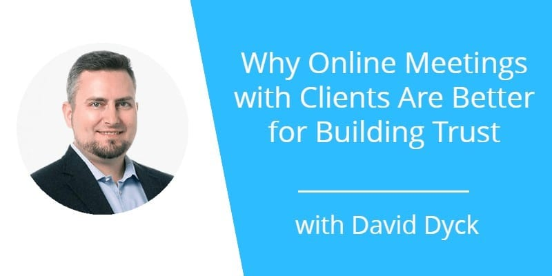 020: Why Online Meetings with Clients Are Better for Building Trust